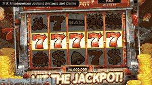 trik-mendapatkan-jackpot-bermain-slot-online